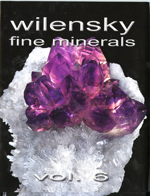 Wilensky Fine Minerals — vol. 6