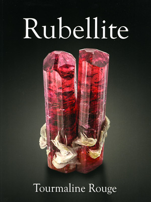 Rubellite–Tourmaline Rouge: <i>Lithographie, Ltd. monograph No. 20</i>