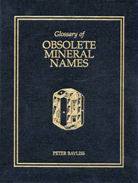 Glossary of Obsolete Mineral Names