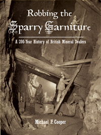 Robbing the Sparry Garniture:  A 200-Year History of British Mineral Dealers