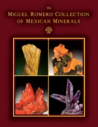 The Miguel Romero Collection of Mexican Minerals