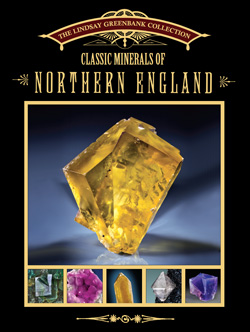Classic Minerals of Northern England