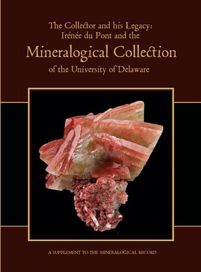 The Collector and his Legacy: Irénée du Pont an the Mineralogical Collection of the University of Delaware